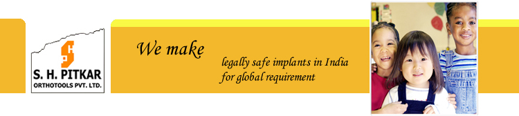We make legally safe Orthopedic Implants in India for global requirement.